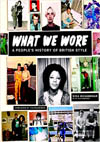 'What We Wore: A People's History of British Style' by Nina Manandhar