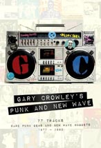 'Gary Crowley's Punk and New Wave - 77 Tracks Rare Punk Gems and New Wave Nuggets 1977 - 1982' - Various Artists - 3 CD Box Set