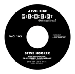 "Steve Hooker - 7"" Single - 'Evil Side' - '40 Dollar Picture in a Priceless Golden Frame' + 'Stagger Lee is Back'"