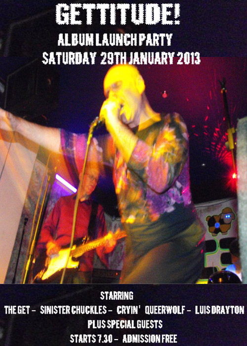 The Get (Album Launch Party) + Sinister Chuckles + Cryin' Queerwolf + Luis Drayton + Special Guests - Live at The Railway Hotel, Southend-on-Sea, Essex - Saturday January 29th, 2013