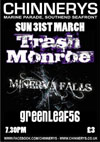 Trash Monroe + Minerva Falls + Greenleaf 56 - Live at Chinnerys, Southend-on-Sea, Essex  - Sunday March 31st, 2013