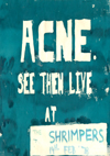 Acne - Live at Shrimpers - 19.02.78 - Poster