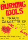 The Burning Idols - Six Track Cassette EP Advert - Poster