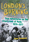 'London's Burning: True Adventures on the Front Lines of Punk, 1976-1977' by Dave Thompson