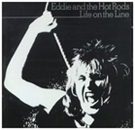 'Life on The Line' by Eddie and The Hot Rods. To order this item from Amazon.com, click here.