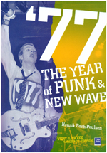 '77 - The Year of Punk and New Wave' by Henrik Bech Poulsen