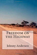 'Freedom On The Highway' by Johnny Anderson. To order this item from Amazon.co.uk, click here