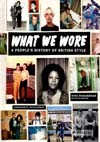 'What We Wore' - A People's History of British Style by Nina Manandhar