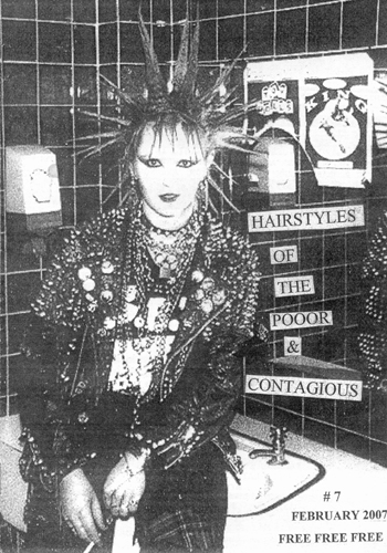 'Hairstyles of The Poor and Contagious' Fanzine - Issue #7 - February 2007 - Featurres Southend Punk Kerry on the cover