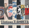 'Vintage T Shirts' - Book, featuring a Get T Shirt (Vintage T Shirts by Lisa Kidner and Sam Knee, Published by Carlton Books Ltd, February 6th, 2006, ISBN 1844424049)